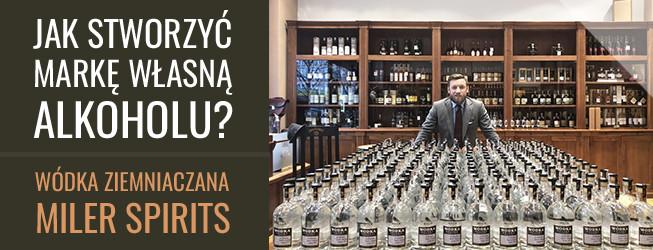 Jak stworzyć markę własnąalkoholu? Wódka Miler Spirits z wielkopolskich ziemniaków