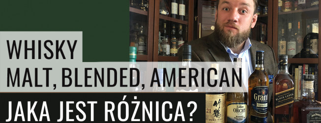 Whisky malt, blended, american – jaka jest różnica?