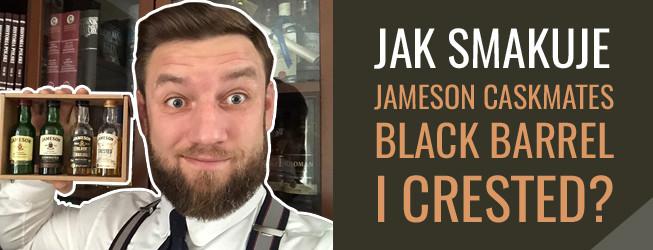 #346-348 – Jameson Caskmates, Black Barrel i Crested