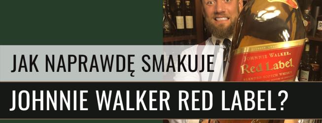 Jak NAPRAWDĘ smakuje Johnnie Walker Red Label?