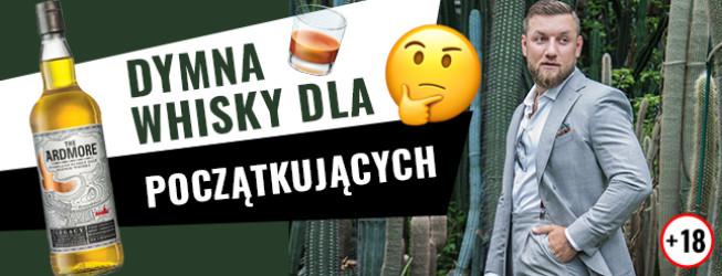 Jak smakuje whisky Ardmore Legacy? Dymny Single Malt dla początkujących