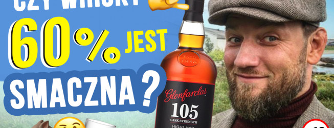 Jak smakuje Glenfarclas 105 single malt scotch whisky?