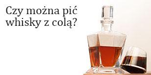 czy można pić whisky z colą